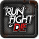 Run, Fight, or Die -  fan badge