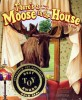 Go to the There's a Moose in the House page
