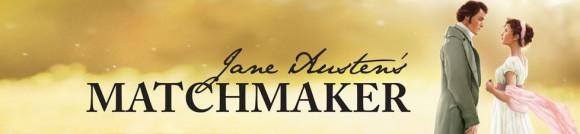 Jane Austen's Matchmaker Banner