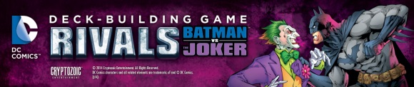 DC Comics Deck-Building Game: Rivals - Batman vs The Joker banner