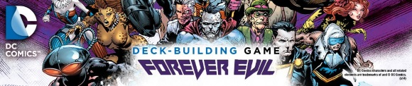DC Comics Deck-Building Game: Forever Evil banner