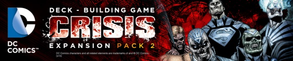 DC Comics Deck-Building Game: Crisis Expansion (Pack 2) banner
