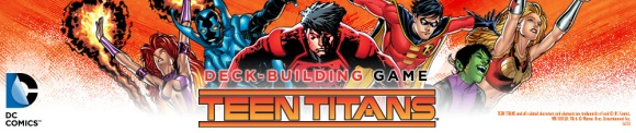 DC Comics Deck-Building Game: Teen Titans banner