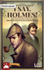 Go to the I Say, Holmes! page