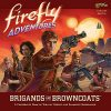 Go to the Firefly Adventures: Brigands and Browncoats page