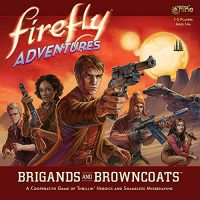 Firefly Adventures: Brigands and Browncoats - Board Game Box Shot