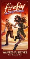 Firefly Adventures: Wanted Fugitives Crew Expansion Set - Board Game Box Shot